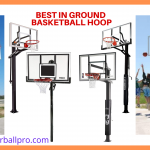 Best In Ground Basketball Hoop 2021 – Hoop Installation & Reviews