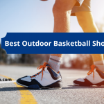 Best Outdoor Basketball Shoes 2021 - 10 Most Durable Street Shoes