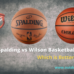 Spalding vs Wilson Basketball – Which is Better? | Features Comparison