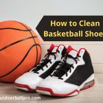 How to Clean Basketball Shoes – White & Nike Shoes with Mesh